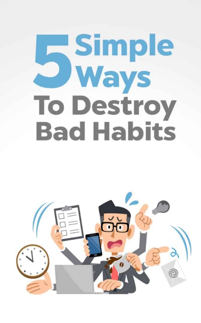 Cover for 5 Simple Ways to Destroy Bad Habits