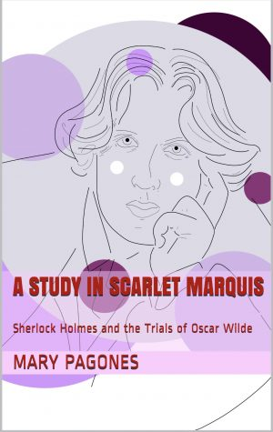 Cover for A Study in Scarlet Marquis: Sherlock Holmes and the Trials of Oscar Wilde