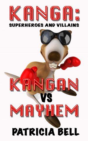 Cover for Kanga: Superheroes and Villains Kangan vs Mayhem