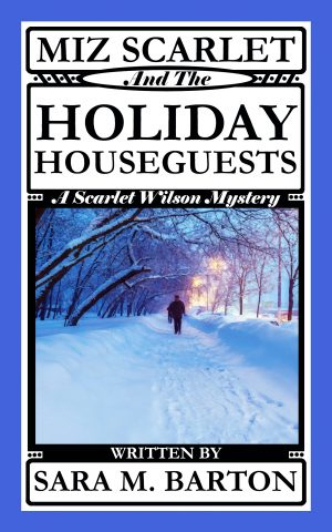 Cover for Miz Scarlet and the Holiday Houseguests
