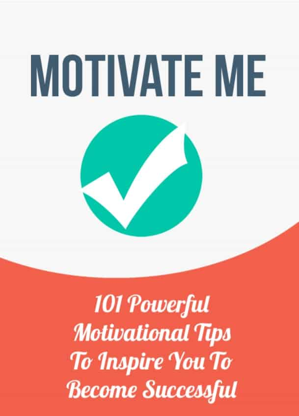 Cover for Motivate Me: Motivation Made Simple—101 Easy Ways To Motivate Yourself For Success