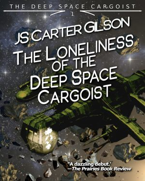 Cover for The Loneliness of the Deep Space Cargoist