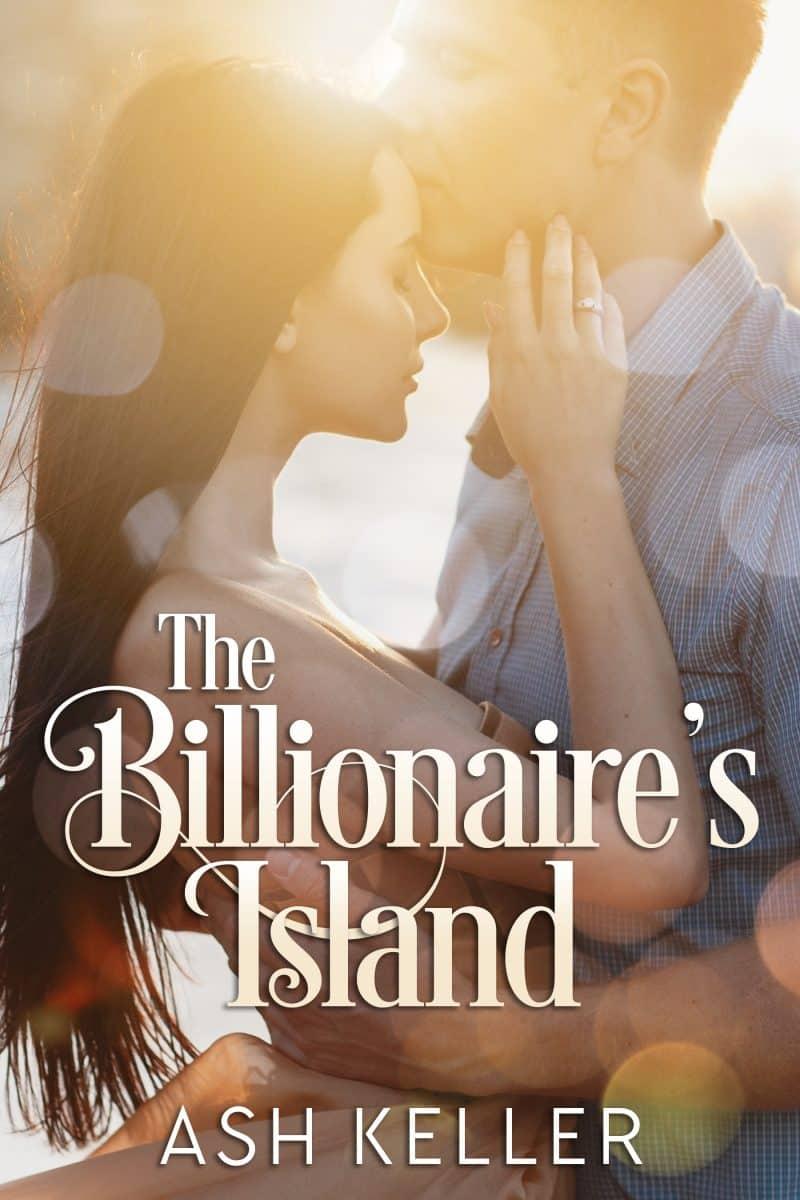 Cover for The Billionaire's Island: A Clean Billionaire Romance