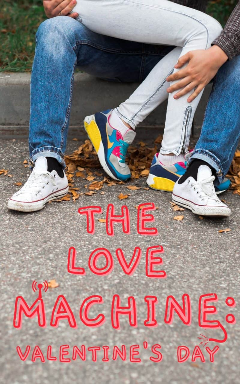 Cover for The Love Machine: Valentine's Day
