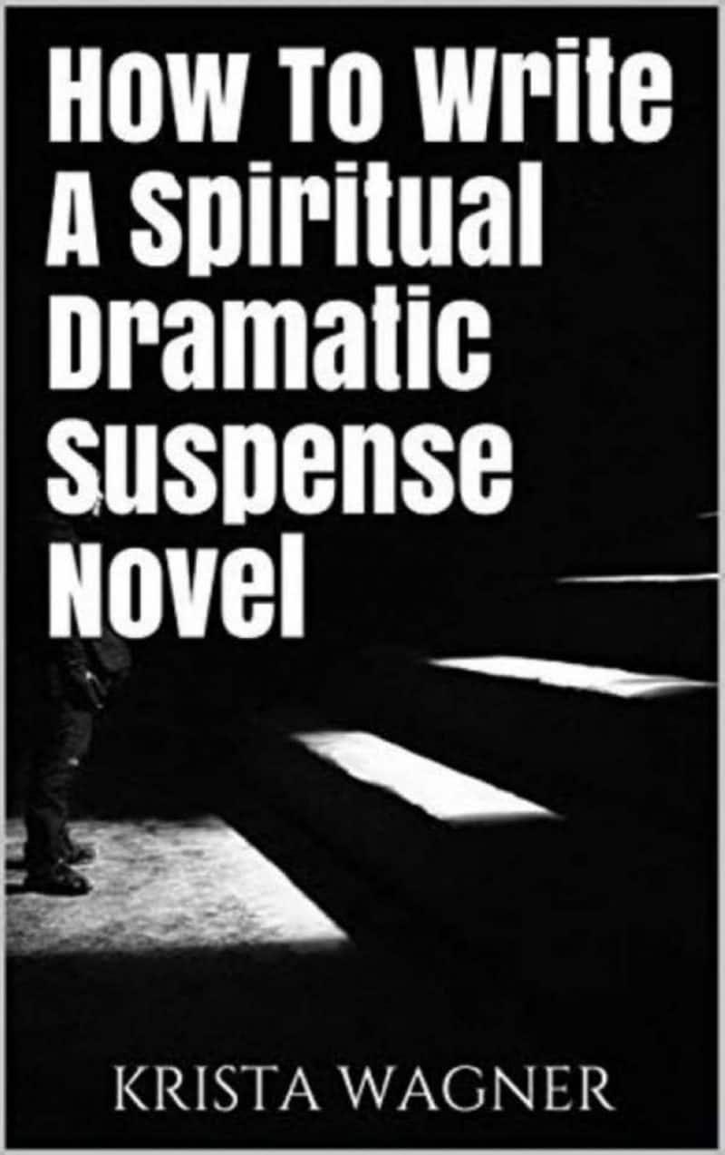 Cover for How to Write a Spiritual Dramatic Suspense Novel
