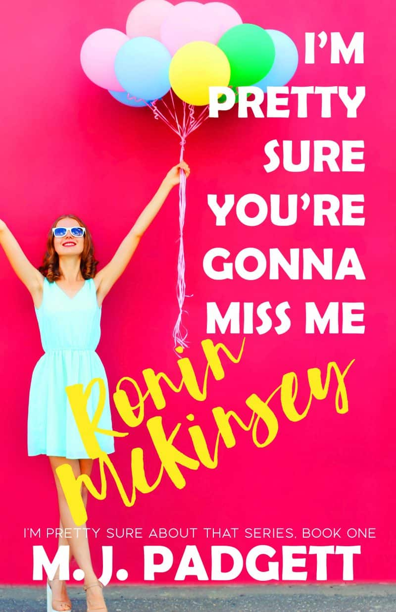 Cover for I'm Pretty Sure You're Gonna Miss Me Ronin McKinsey