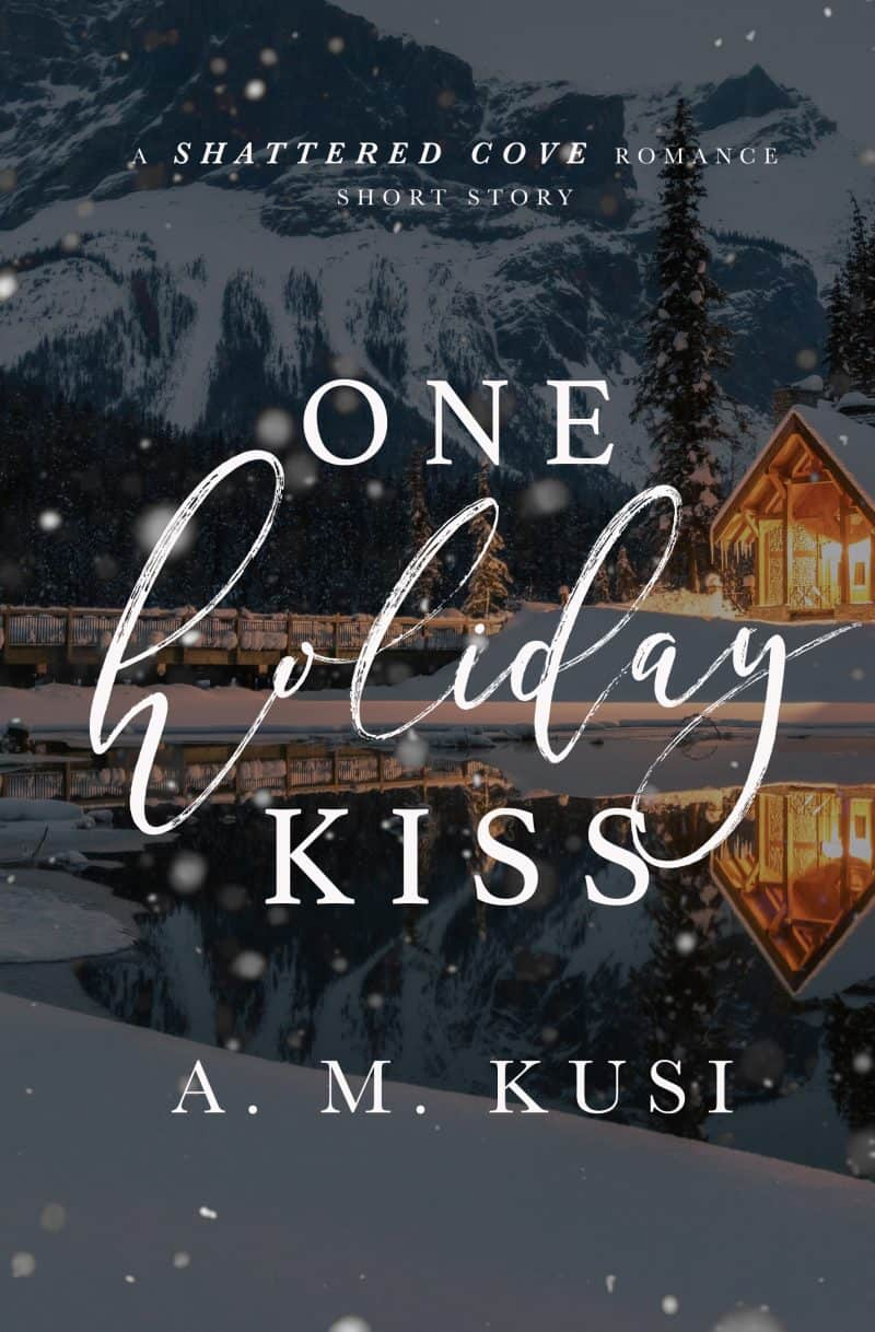 Cover for One Holiday Kiss: A Shattered Cove Romance Short Story
