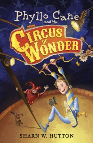 Cover for Phyllo Cane and the Circus of Wonder