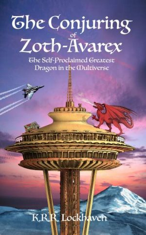 Cover for The Conjuring of Zoth-Avarex: The Self-Proclaimed Greatest Dragon in the Multiverse