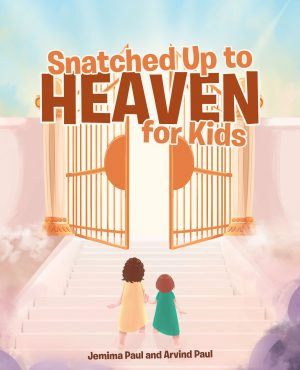 Cover for Snatched Up to Heaven for Kids