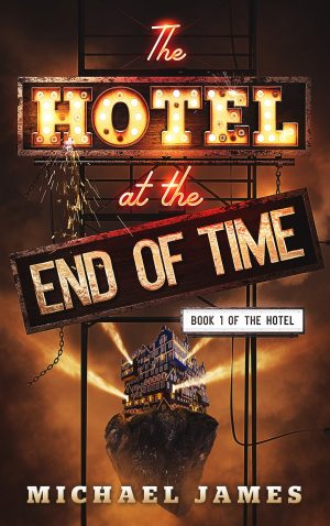 Cover for The Hotel at the End of Time