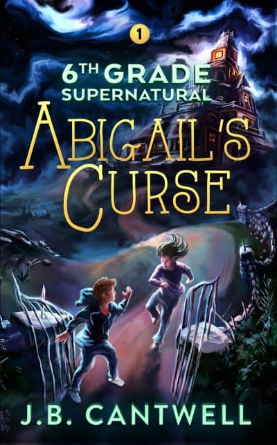 Cover for 6th Grade Supernatural: Abigail's Curse