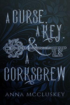 Cover for A Curse, A Key, & A Corkscrew