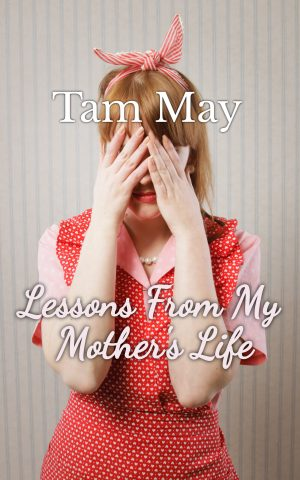 Cover for Lessons from My Mother's Life