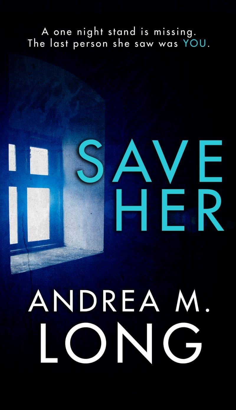 Cover for Save Her: A dark psychological suspense kidnap thriller