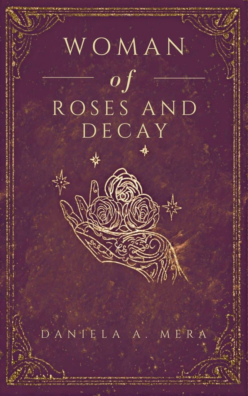 Cover for Woman of Roses and Decay: The Divinity Chronicles