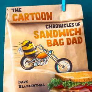 Cover for The Cartoon Chronicles of Sandwich Bag Dad