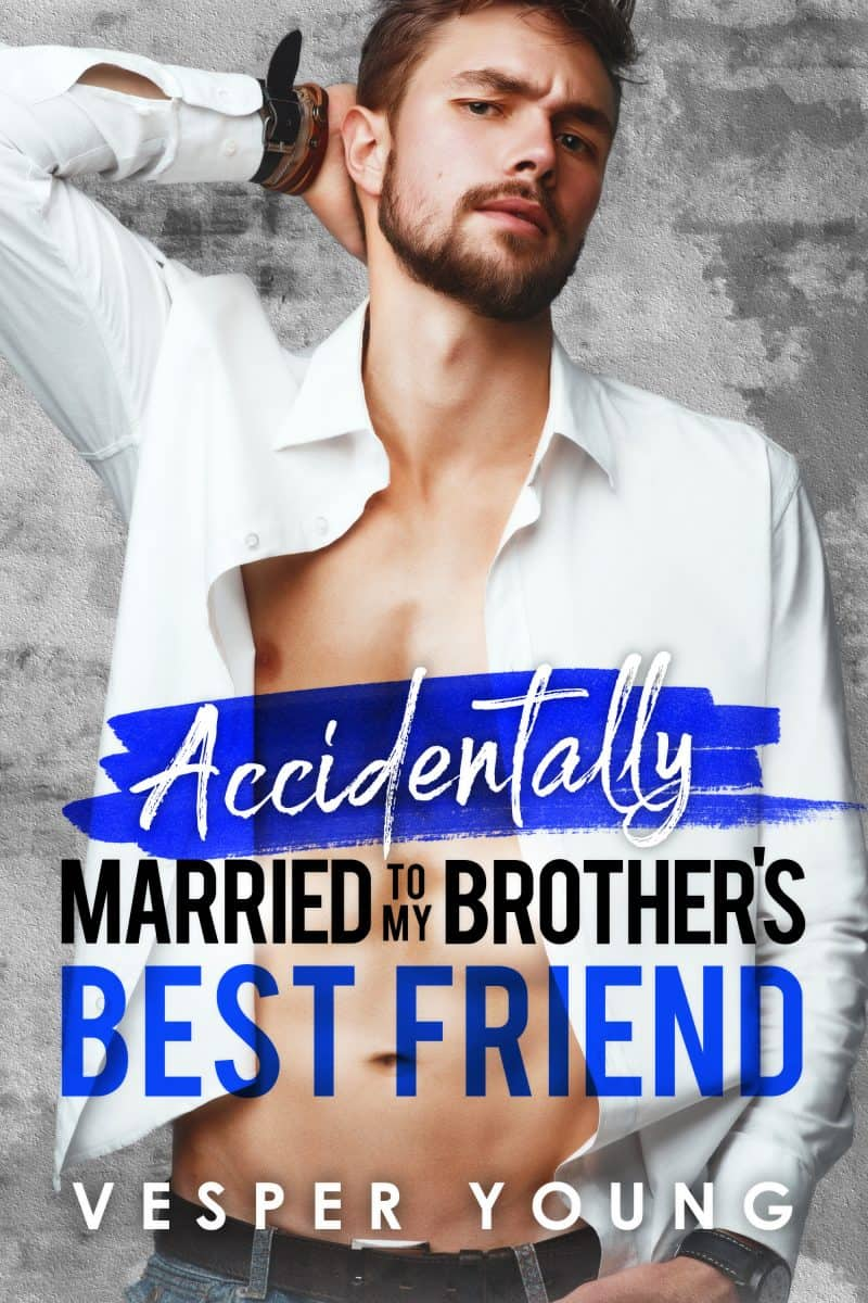 Cover for Accidentally Married to My Brother's Best Friend: A Small Town Romance