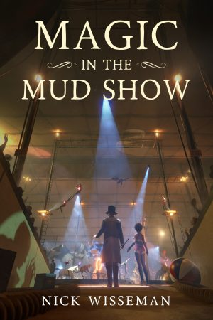 Cover for Magic in the Mud Show